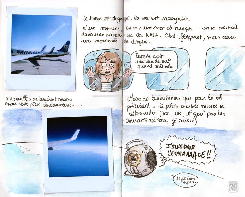 un polaroid de l'avion vue de dehors, et un de la vue du hublot sur un ciel tout bleu, une aquarelle de moi collée à la vitre et une autre de Wheatley dans Portal 2