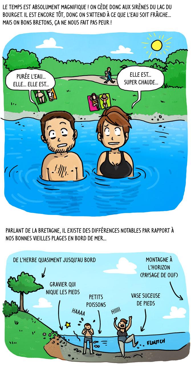 Jour 2 matin : on est partis se baigner au lac du Bourget. L'eau est très chaude. Quelques différences pour les bretons : les graviers qui niquent les pieds, poissons et vase, paysage de ouf