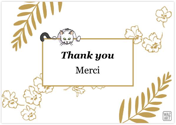 """Design du verso des cartes : """"thanks you / merci"""" dans un cadre au milieu, le chat qui apparaît en haut du cadre, et des fleurs et fioritures en arrière-plan"""